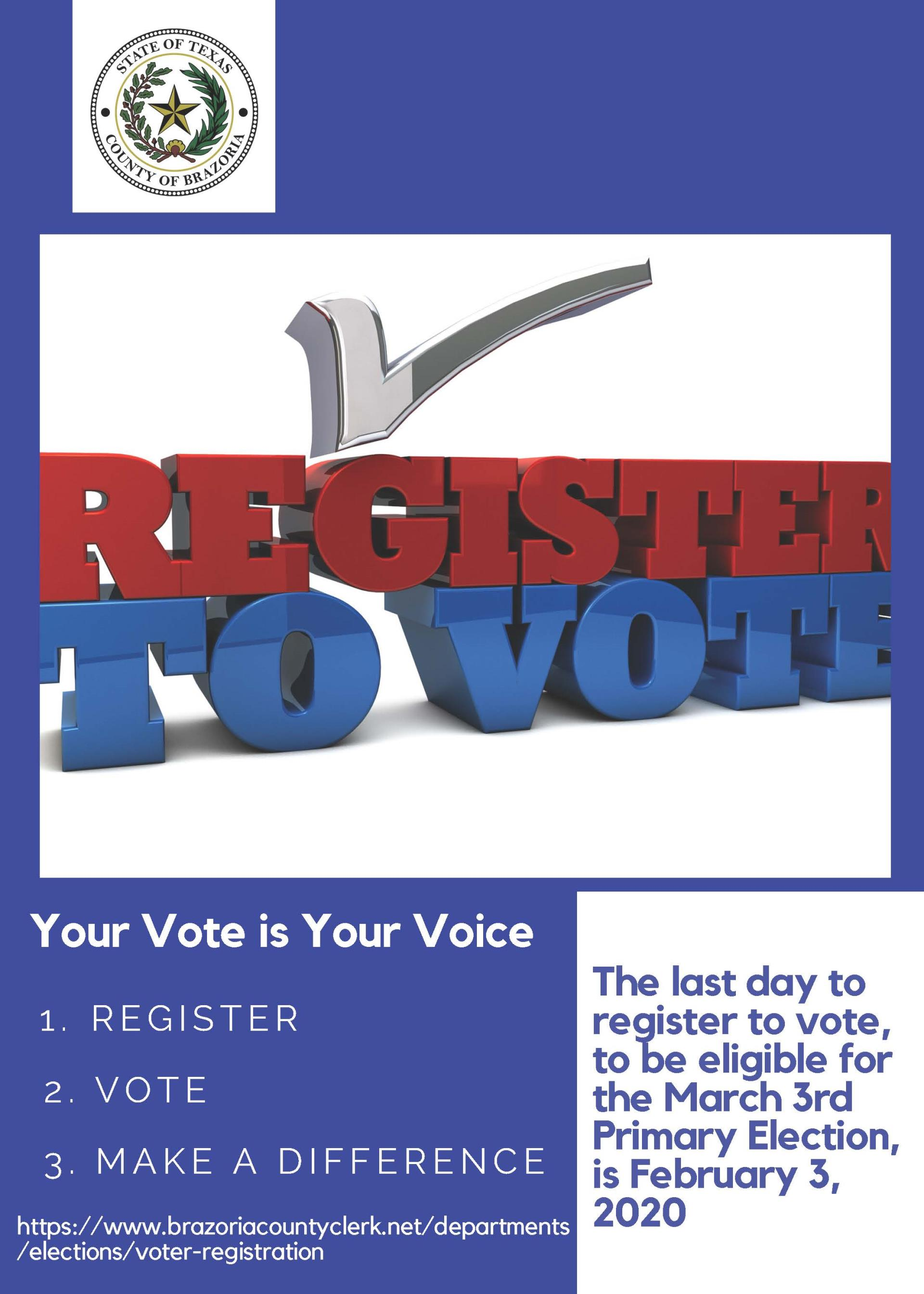 Last day to register to vote in the March 3rd Primary is February 3, 2020